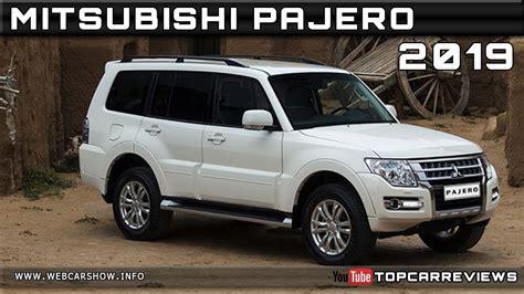 2019 All Mitsubishi Pajero by 2019 Mitsubishi Pajero Review Rendered Price Specs Release
