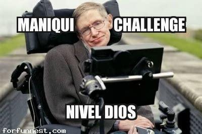 Stephen Hawking Memes - maniqui challenge stephen hawking nivel dios funny memes jokes for fun