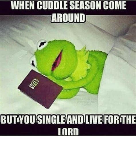 Cuddle Memes - 25 best memes about cuddle season cuddle season memes