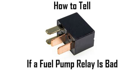 How Tell Fuel Pump Relay Bad Replace