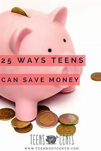 25 Ways to Save Money for Teens