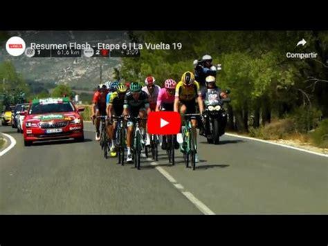 Resumen 9 Etapa Vuelta España by Vuelta A Espa 241 A 2019 V 237 Deo Resumen De La Etapa 6