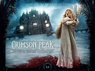 Crimson Peak: Evocative Characters, Harrowing Scenes ...