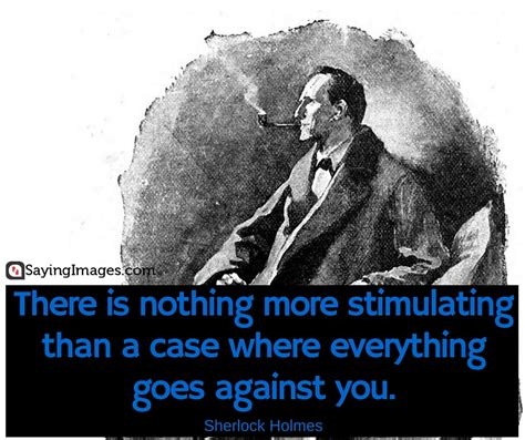 sherlock holmes quotes watson things obvious sayingimages same case mysteries twists everything come antidote sorrow dear