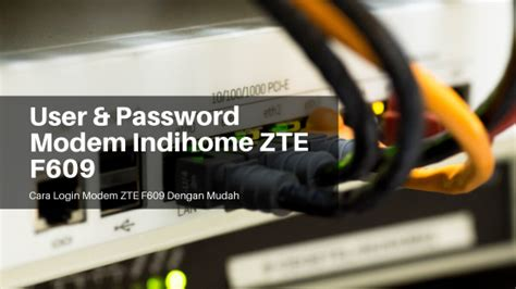 Pastikan anda untuk mengikuti setiap langkah dengan benar, berikut beberapa tahapan yang harus diselesaikan: User dan Password Modem ZTE F609 | ASAKOMPUTER