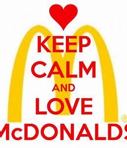 KEEP CALM AND LOVE McDONALDS Poster | Lara | Keep Calm-o-Matic