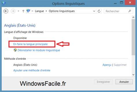 ordinateur de bureau windows 7 windows 8 changer la langue du système windowsfacile fr