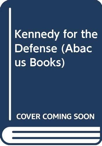 Kennedy For The Defense Abacus Books By George V