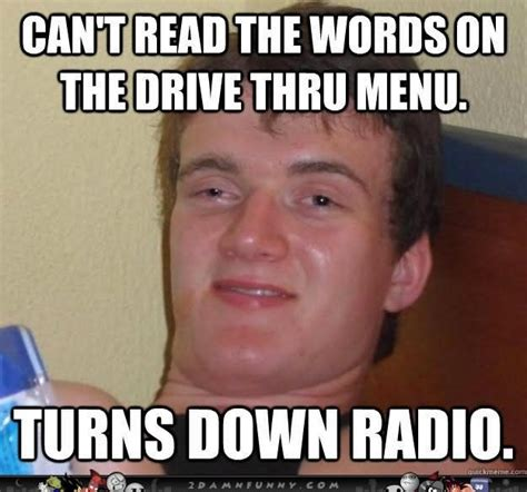 Hi Memes - can t read the words on the drive thru menu funny high meme image