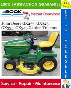 John Deere Gx255  Gx325  Gx335  Gx345 Garden Tractors Technical Manual  U2013 Pdf Download