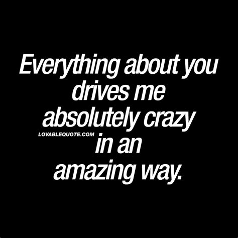 drives  absolutely crazy