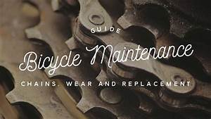 Bicycle Maintenance Guide  Chain Wear And Replacement