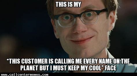Every Meme Face - this is my this customer is calling me every name on the planet but i must keep my cool face