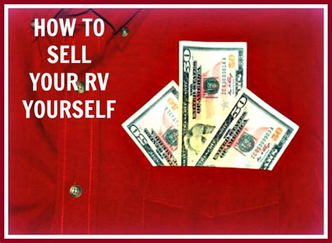 the best way to sell your rv yourself axleaddict