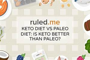 Keto Diet Vs Paleo Diet  Is Keto Better Than Paleo