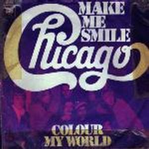 color my world by chicago chicago make me smile colour my world reviews and mp3