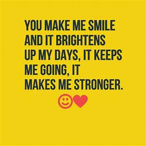 The 60 You make me smile quotes - lovequotesmessages