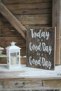 Holzschilder Selbst Gestalten : today is a good day for a good day inspirational quote sign rustic wood decor wall decor ~ Orissabook.com Haus und Dekorationen