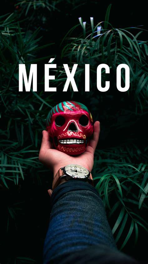 wallpapers inspirados en mexico  tu celular