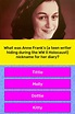 What was Anne Frank's (a teen writer...   Trivia Answers ...