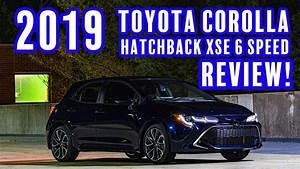 2019 Toyota Corolla Hatchback 6 Speed Manual Review