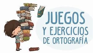 JUEGOS DE ORTOGRAFÍA ® Ejercicios infantiles para niños