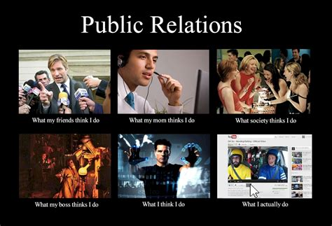 Communication Major Meme - what my friends think i do what i actually do public relations what my friends think i do