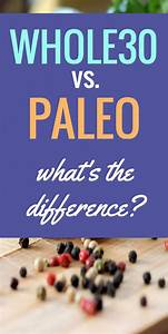 Whole30 Vs  Paleo  What U0026 39 S The Difference   Paleodiet In