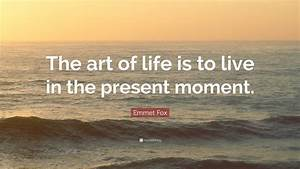 Unique Live Life In The Present Quotes