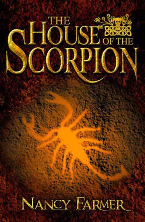 The House Of The Scorpion By Nancy Farmer Risingshadow
