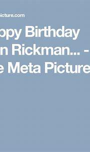 Happy Birthday Alan Rickman… | Happy birthday alan ...