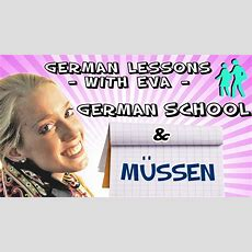 German Lesson 20  The German School And The Modal Verb Müssen Youtube