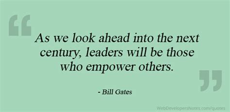 Bill Gates quote on Leaders are those who empower others