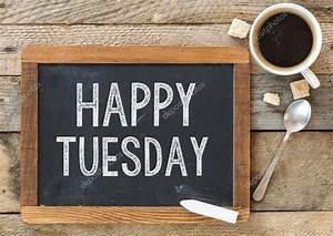 Happy Tuesday sign on Blackboard — Stock Photo © roobcio ...  Tuesday