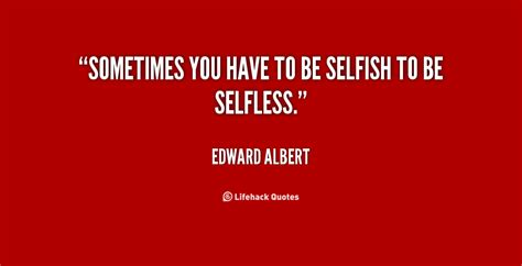 67 Best Quotes And Sayings About Selfishness