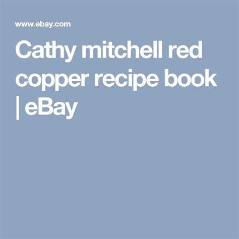 cathy mitchell red copper recipe book ebay recipe book recipes copper chef
