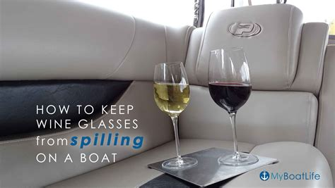 Boat Wine Glasses by How To Keep Wine Glasses From Spilling On A Boat My Boat