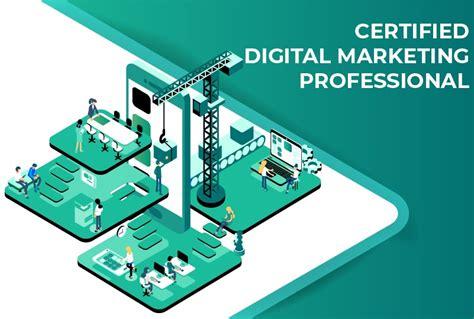 certified digital marketing professional certified digital marketing professional course