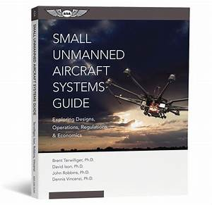 Small Unmanned Aircraft Systems Guide Released  U2014 General
