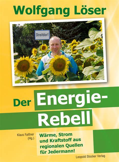 Der Garten Rebell by Wolfgang L 246 Ser Der Energie Rebell