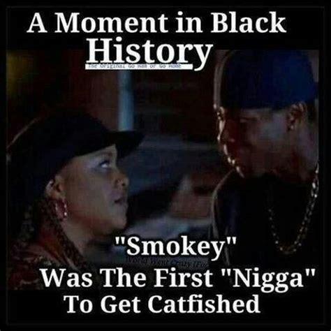 Friday Smokey Memes - lol a moment in black history funnyshit pinterest