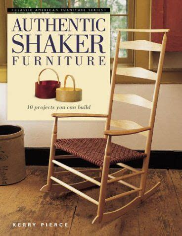 authentic shaker furniture  projects   build