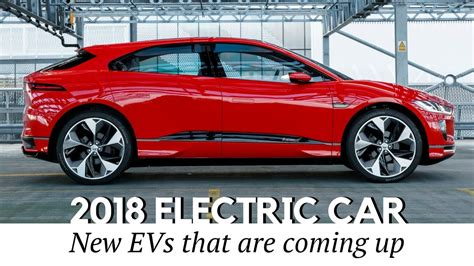 Best All Electric Cars by Top 10 All New Electric Cars To Go On Sale In 2018 2019