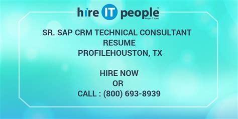sr sap crm technical consultant resume profilehouston tx