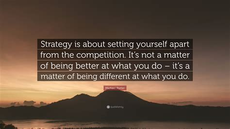 michael porter quote strategy   setting