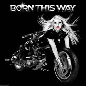 Lady GaGa - Born This Way by FlamboyantDesigns on DeviantArt