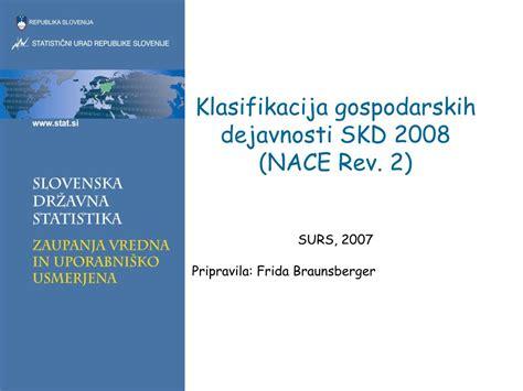 PPT - Klasifikacija gospodarskih dejavnosti SKD 2008 (NACE ...