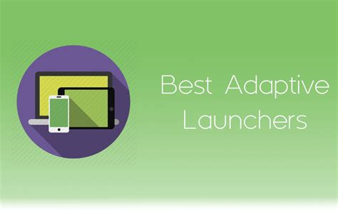 best android smart best smart adaptive launchers for android goandroid