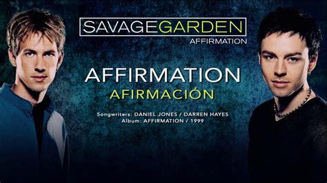 savage garden affirmation savage garden quot affirmation quot subt 237 tulos espa 241 ol ingl 233 s