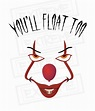 Pennywise SVG You'll Float Too IT The Clown Cricut Cut